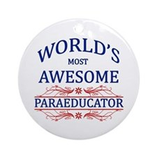 World's Most Awesome Paraeducator Ornament (Round)