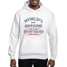 World's Most Awesome History Teacher Hoodie Sweatshirt