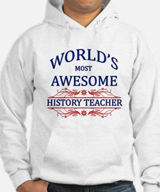 World's Most Awesome History Teacher Hoodie Sweatshirt