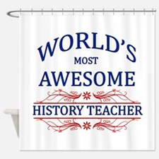 World's Most Awesome History Teacher Shower Curtai