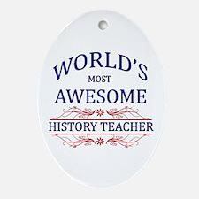 World's Most Awesome History Teacher Ornament (Ova