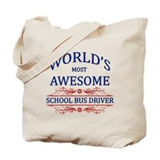 World's Most Awesome School Bus Driver Tote Bag