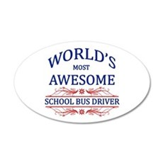 World's Most Awesome School Bus Driver Wall Decal