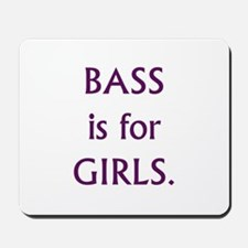 Bass is for girls purple text Mousepad