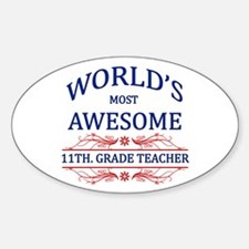 World's Most Awesome 11th. Grade Teacher Decal