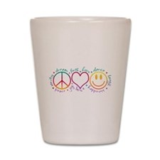 Peace Love Laugh Shot Glass