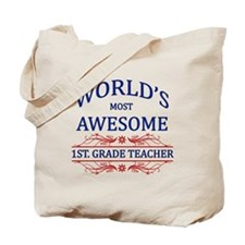 World's Most Awesome 1st Grade Teacher Tote Bag