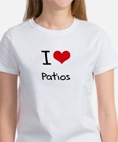 I Love Patios T-Shirt