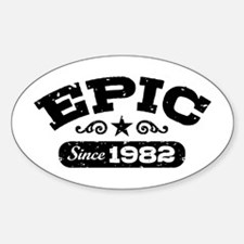 Epic Since 1982 Sticker (Oval)