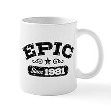 Epic Since 1981 Mug