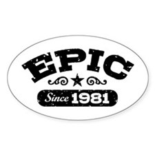 Epic Since 1981 Decal