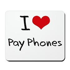 I Love Pay Phones Mousepad