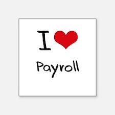 I Love Payroll Sticker