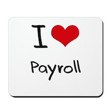 I Love Payroll Mousepad