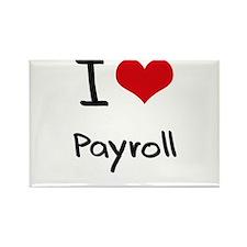 I Love Payroll Rectangle Magnet
