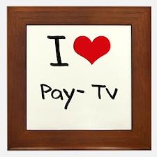 I Love Pay-Tv Framed Tile