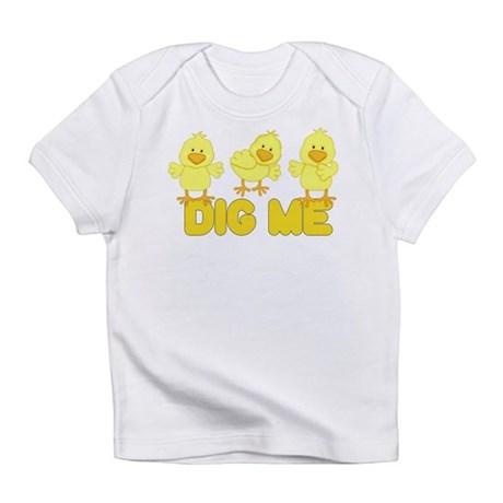 CHICKS DIG ME Infant T-Shirt