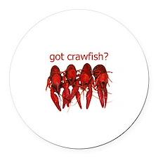 got crawfish? Round Car Magnet