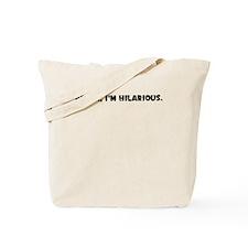 RELAX IM HILARIOUS Tote Bag