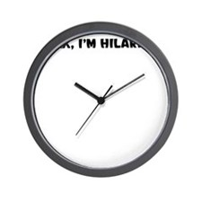 RELAX IM HILARIOUS Wall Clock