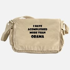I HAVE ACCOMPLISHED MORE THAN OBAMA Messenger Bag