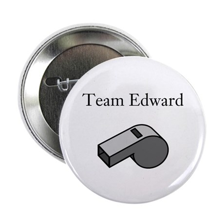 "Team Edward with Whistle 2.25"" Button"