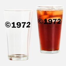 COPYRIGHT 1972 Drinking Glass