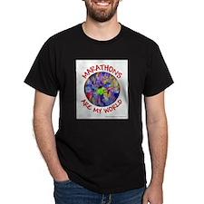 Marathons are my World T-Shirt
