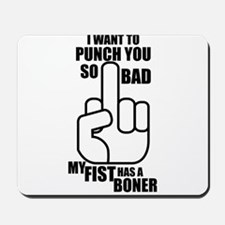 Fist BONER Mousepad
