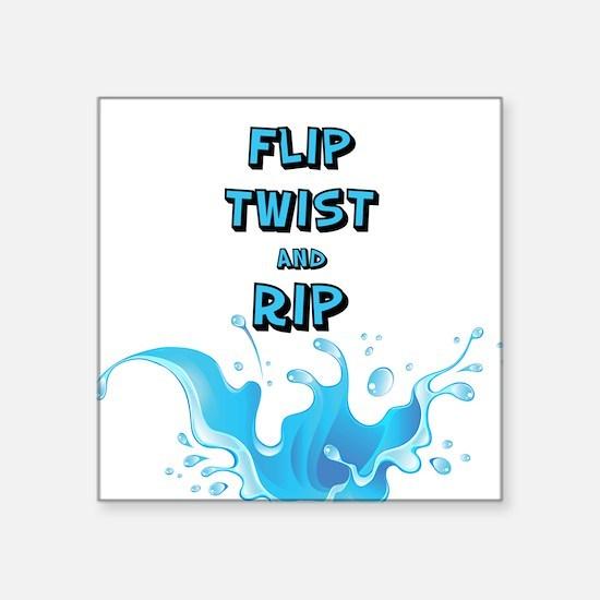 Flip, Twist and Rip Sticker