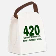420 No I Dont Smoke Pot Thats My Credit Score Canv