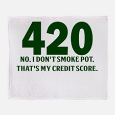 420 No I Dont Smoke Pot Thats My Credit Score Thro