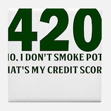 420 No I Dont Smoke Pot Thats My Credit Score Tile