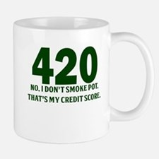 420 No I Dont Smoke Pot Thats My Credit Score Mug