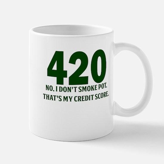 420 No I Dont Smoke Pot Thats My Credit Score Mug