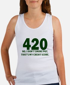 420 No I Dont Smoke Pot Thats My Credit Score Tank