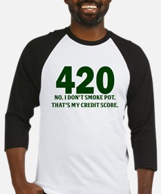 420 No I Dont Smoke Pot Thats My Credit Score Base