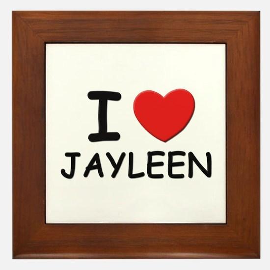 I love Jayleen Framed Tile