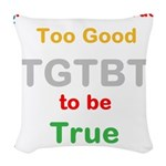 OYOOS Too Good to be True design Woven Throw Pillo