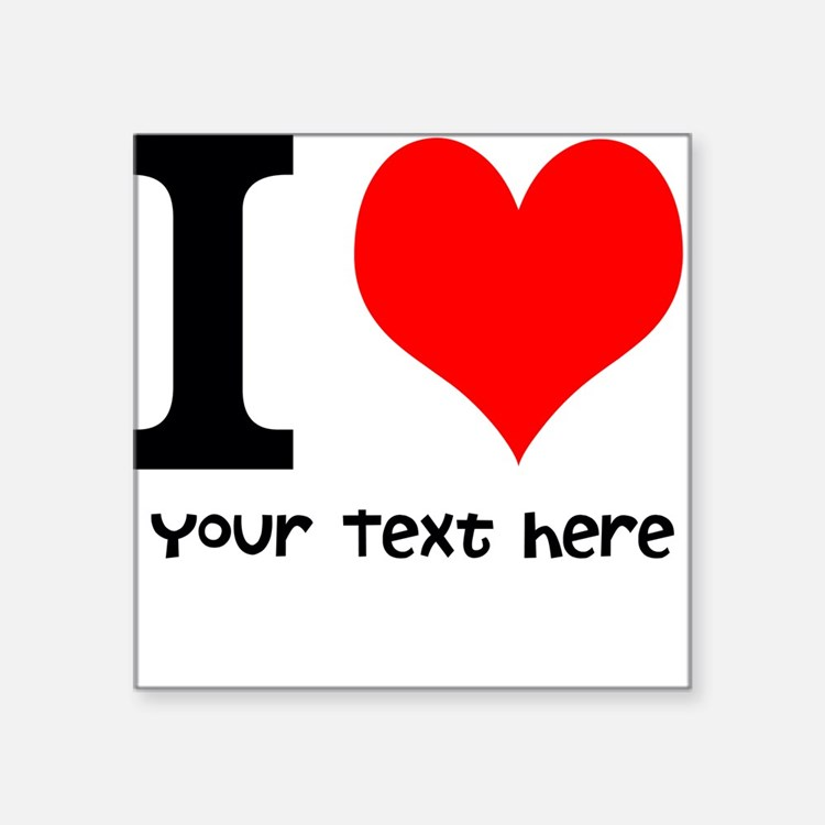 I Heart (Personalized Text) Sticker