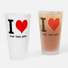 I Heart (Personalized Text) Drinking Glass