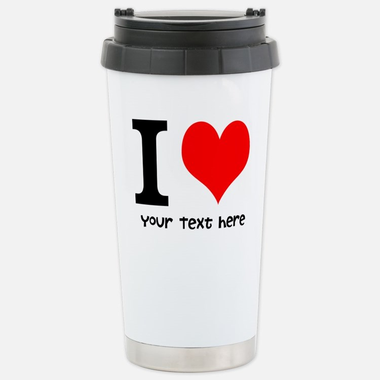 I Heart (Personalized Text) Travel Mug