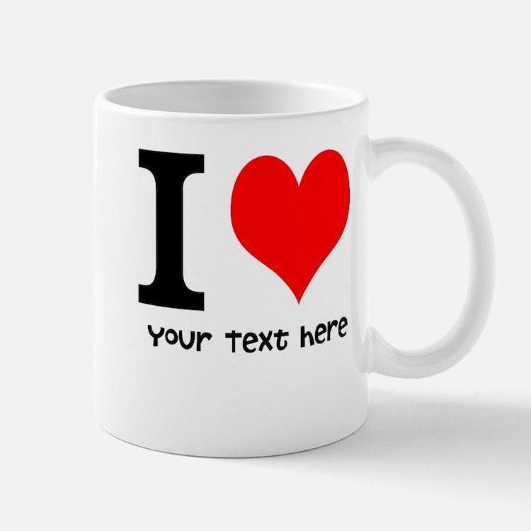 I Heart (Personalized Text) Mug