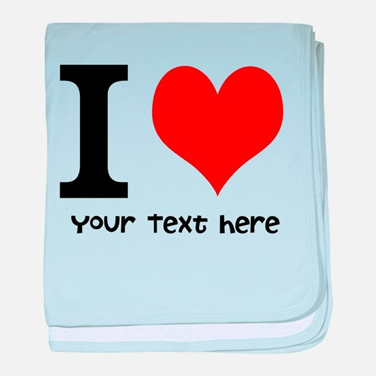 I Heart (Personalized Text) baby blanket
