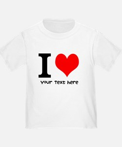 I Heart (Personalized Text) T-Shirt
