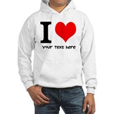 I Heart (Personalized Text) Hoodie