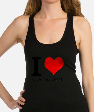 I Heart (Personalized Text) Racerback Tank Top