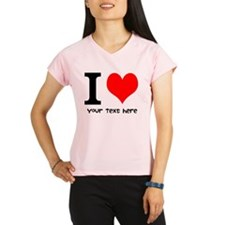 I Heart (Personalized Text) Peformance Dry T-Shirt