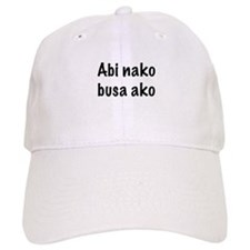Abi Nako Busa Ako Baseball Cap