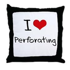 I Love Perforating Throw Pillow